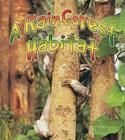 A Rainforest Habitat (Introducing Habitats) Cover Image