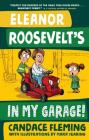 Eleanor Roosevelt's in My Garage! (History Pals) Cover Image