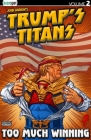 Trump's Titans Vol. 2: Too Much Winning Cover Image