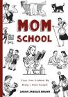 Mom School: Teach Your Children by Being a Good Example Cover Image