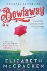 Bowlaway: A Novel Cover Image