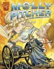 Molly Pitcher: Young American Patriot (Graphic Biographies) Cover Image