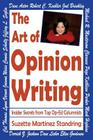 The Art of Opinion Writing: Insider Secrets from Top Op-Ed Columnists Cover Image