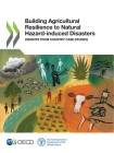 Building Agricultural Resilience to Natural Hazard-Induced Disasters Insights from Country Case Studies Cover Image