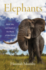 Elephants: Birth, Life, and Death in the World of the Giants Cover Image