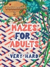 Mazes for adults: Volume 3 with mazes gives you hours of fun, stress relief and relaxation! Cover Image