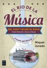 El Río de la música: Del jazz y blues al rock (Desde Memphis a Nueva Orleans) Cover Image