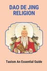 Dao De Jing Religion: Taoism An Essential Guide: Book About Daoism Cover Image