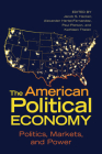 The American Political Economy: Politics, Markets, and Power Cover Image