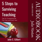 5 Steps to Surviving Teaching: Tips for Conquering the First Year and Every Year Cover Image