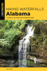 Hiking Waterfalls Alabama: A Guide to the State's Best Waterfall Hikes Cover Image
