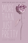 More Than Just Pretty: Discover Your True Value, Beauty, and Purpose Cover Image