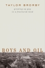 Boys and Oil: Growing Up Gay in a Fractured Land Cover Image
