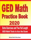 GED Math Practice Book 2020: Extra Exercises and Two Full Length GED Math Tests to Ace the Exam Cover Image