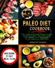 Paleo Diet Cookbook: 250+ Essentials Paleo recipes to Lose weight and Tone Your Body to the TOP! Reboot your Health with a 21-Day Beginners Cover Image