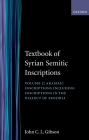 Textbook of Syrian Semitic Inscriptions: Volume 2: Aramaic Inscriptions, Including Inscriptions in the Dialect of Zenjirli Cover Image