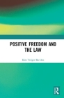 Positive Freedom and the Law Cover Image