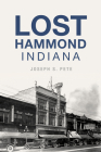 Lost Hammond, Indiana Cover Image