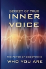Secret Of Your Inner Voice: The Power Of Discovering Who You Are: Feeling Lost Sometimes Cover Image