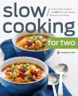 Slow Cooking for Two: A Slow Cooker Cookbook with 101 Slow Cooker Recipes Designed for Two People Cover Image