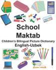 English-Uzbek School/Maktab Children's Bilingual Picture Dictionary Cover Image
