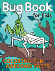 Bug Book for Kids: Coloring Fun and Awesome Facts (A Did You Know? Coloring Book) Cover Image