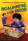 ¡No alimentes a los gecos!: Crónicas de la Primaria Carver, Libro 3 (The Carver Chronicles #3) Cover Image