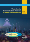 Understanding Communications Networks - For Emerging Cybernetic Applications Cover Image