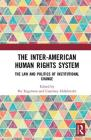 The Inter-American Human Rights System: The Law and Politics of Institutional Change Cover Image
