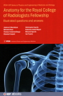 Anatomy for the Royal College of Radiologists Fellowship: Illustrated questions and answers (Iop Expanding Physics) Cover Image