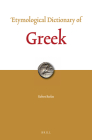 Etymological Dictionary of Greek (2 Vols.) (Leiden Indo-European Etymological Dictionary #10) Cover Image