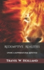 Redemptive Realities: Living a Supernatural Lifestyle Cover Image