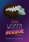 1000 Women In Horror, 1895-2018 Cover Image