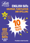 Letts KS2 SATs Success – KS2 English Grammar, Punctuation and Spelling SATs 10-Minute Tests: For the 2019 Tests Cover Image
