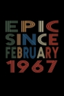 Epic Since February 1967: Birthday Gift for 53 Year Old Men and Women Cover Image