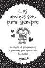 Los Amigos Son Para Siempre: Un Regalo de Pensamientos Inspiradores Para Agradecerte Tu Amistad Cover Image