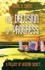 The Delusion of Progress: A Fallacy of Western Society Cover Image