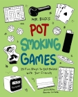 Mr. Bud's Pot Smoking Games: 25 Fun Ways to Get Baked with Your Friends Cover Image