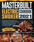 Masterbuilt Electric Smoker Cookbook 2021: The Ultimate Guide to Master your Masterbuilt Electric Smoker with many Flavorful Recipes Plus Tips and Tec Cover Image