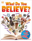 What Do You Believe?: Big Questions About Religion Cover Image