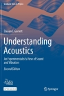 Understanding Acoustics: An Experimentalist's View of Sound and Vibration (Graduate Texts in Physics) Cover Image