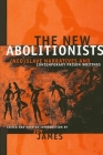 The New Abolitionists: (neo)Slave Narratives and Contemporary Prison Writings (Suny Series) Cover Image