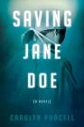 Saving Jane Doe (Morgan James Fiction) Cover Image