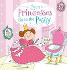 Even Princesses Go to the Potty: A Potty Training Life-the-Flap Story Cover Image
