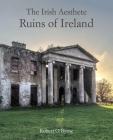 The Irish Aesthete: Ruins of Ireland Cover Image