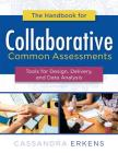 The Handbook for Collaborative Common Assessments: Tools for Design, Delivery, and Data Analysis (Practical Measures for Improving Your Collaborative Cover Image