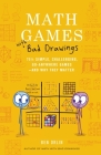 Math Games with Bad Drawings: 75 1/4 Simple, Challenging, Go-Anywhere Games—And Why They Matter Cover Image