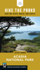 Hike the Parks: Acadia National Park: Best Day Hikes, Walks, and Sights Cover Image