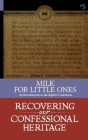 Milk for Little Ones: An Introduction to the Baptist Catechism Cover Image