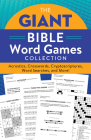 The Giant Bible Word Games Collection: Acrostics, Crosswords, Cryptoscriptures, Word Searches, and More! Cover Image